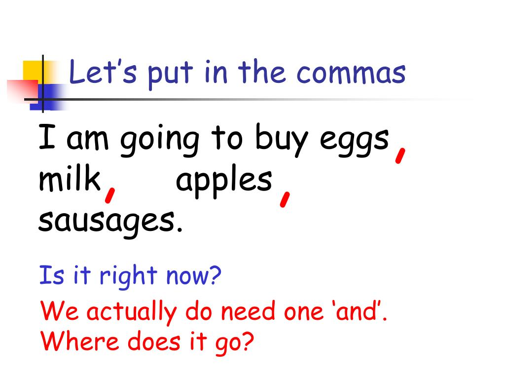Let's put in the commas