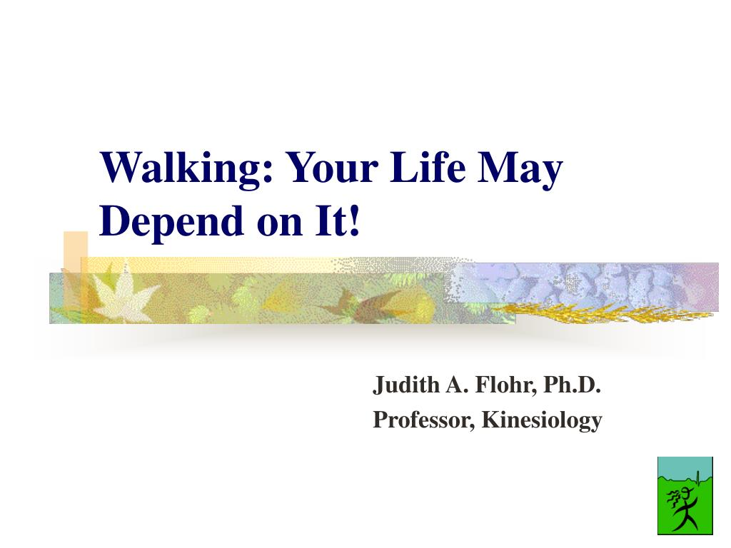 walking your life may depend on it l.