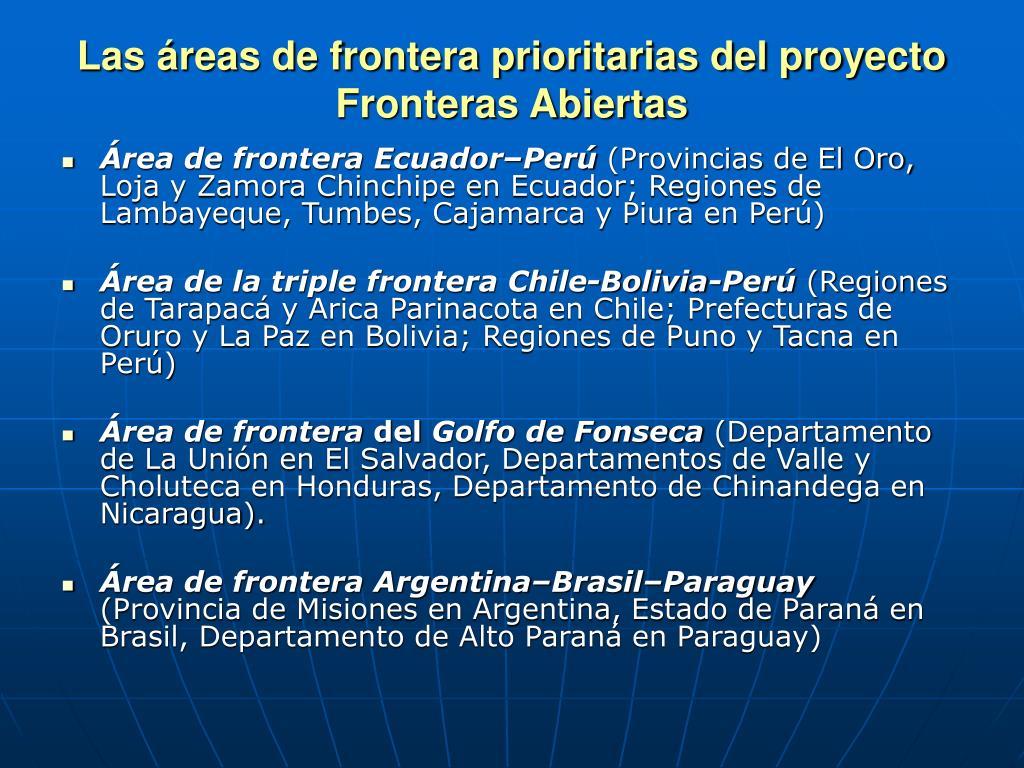 Las áreas de frontera prioritarias del proyecto Fronteras Abiertas