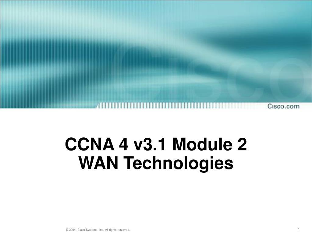 ccna 4 v3 1 module 2 wan technologies l.