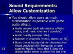 sound requirements allow customization