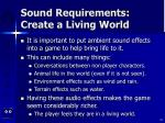 sound requirements create a living world