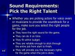 sound requirements pick the right talent