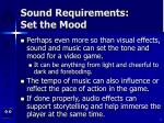 sound requirements set the mood