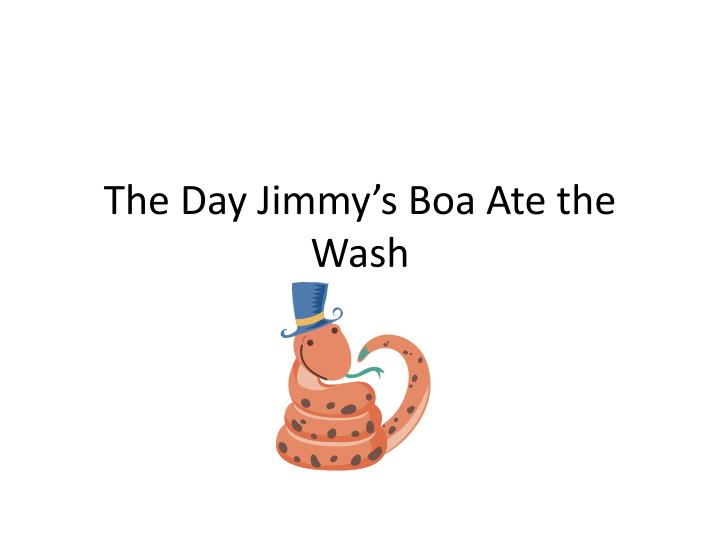 the day jimmy s boa ate the wash n.