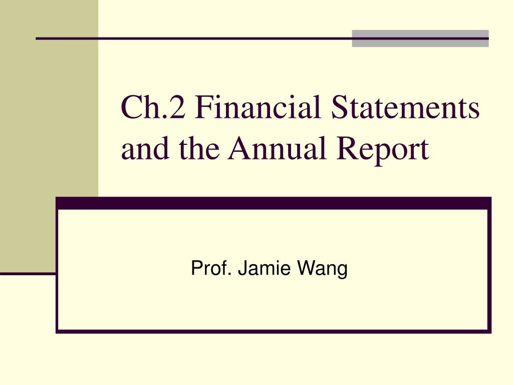 ch 2 financial statements and the annual report l.