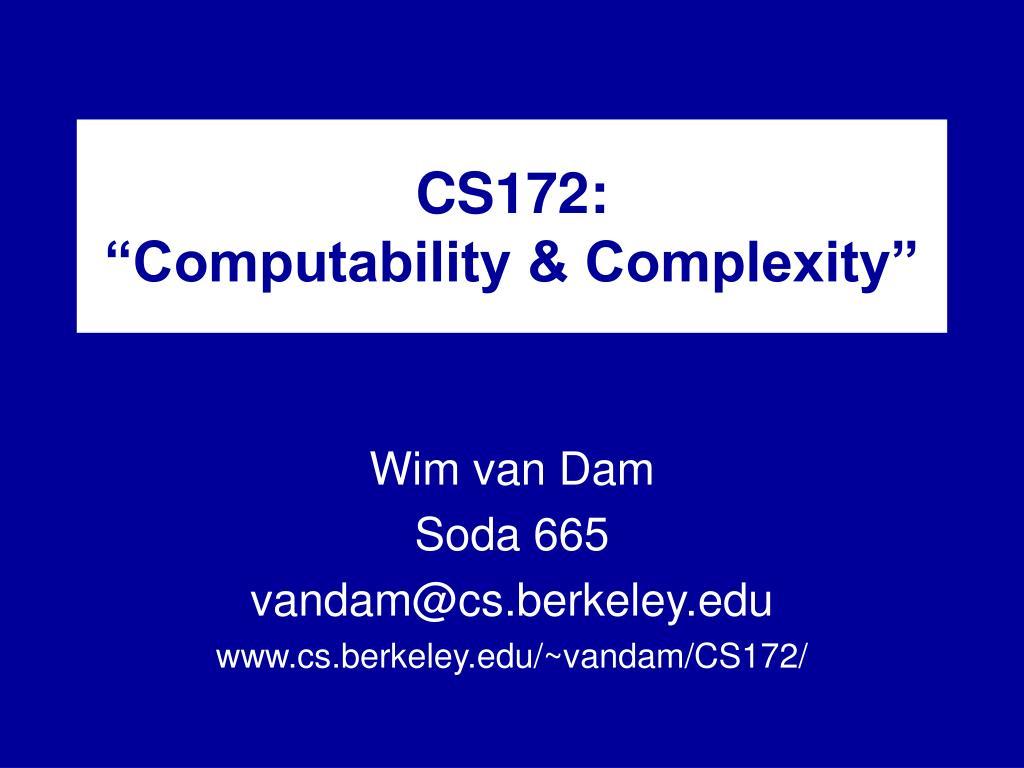 cs172 computability complexity l.