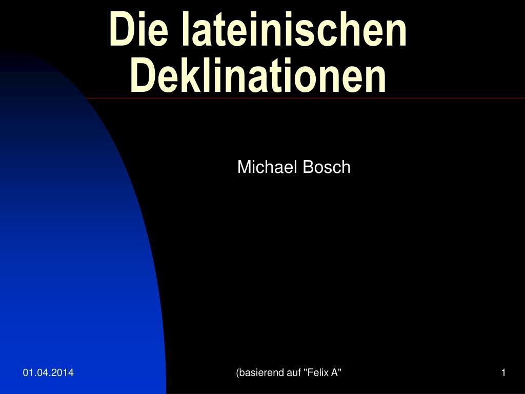die lateinischen deklinationen