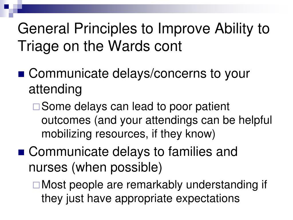 General Principles to Improve Ability to Triage on the Wards cont