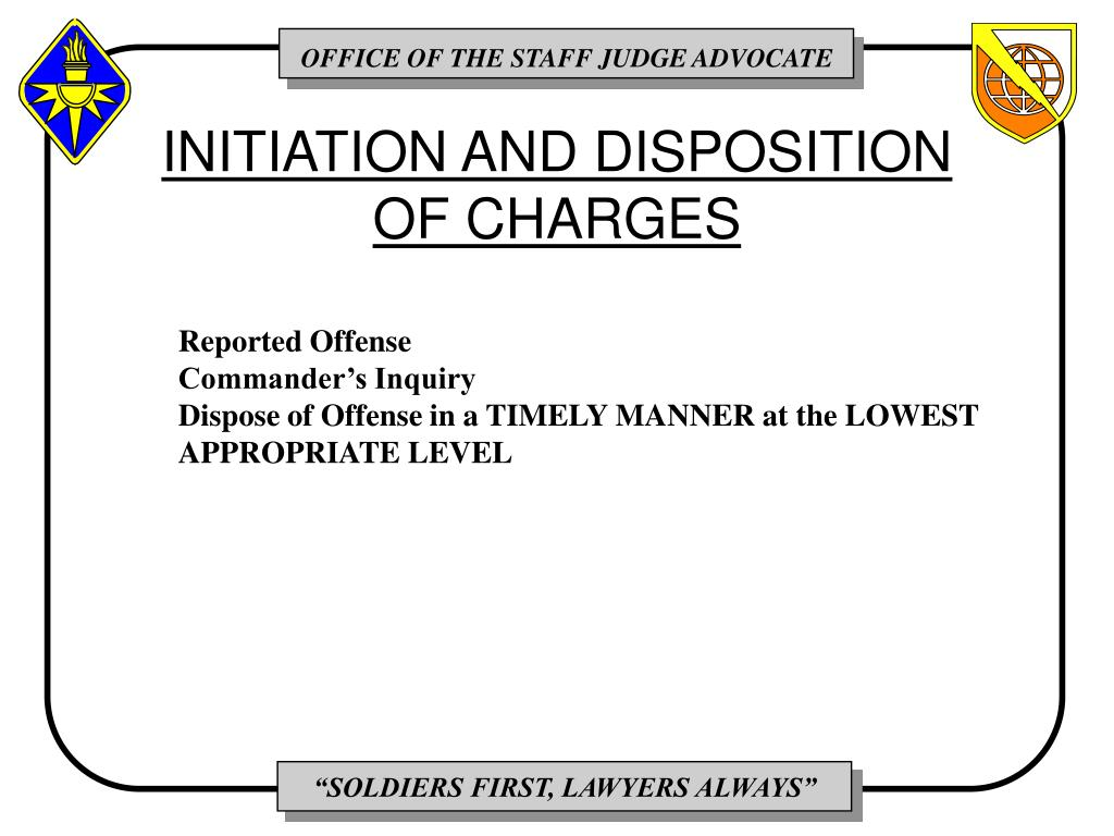 INITIATION AND DISPOSITION OF CHARGES