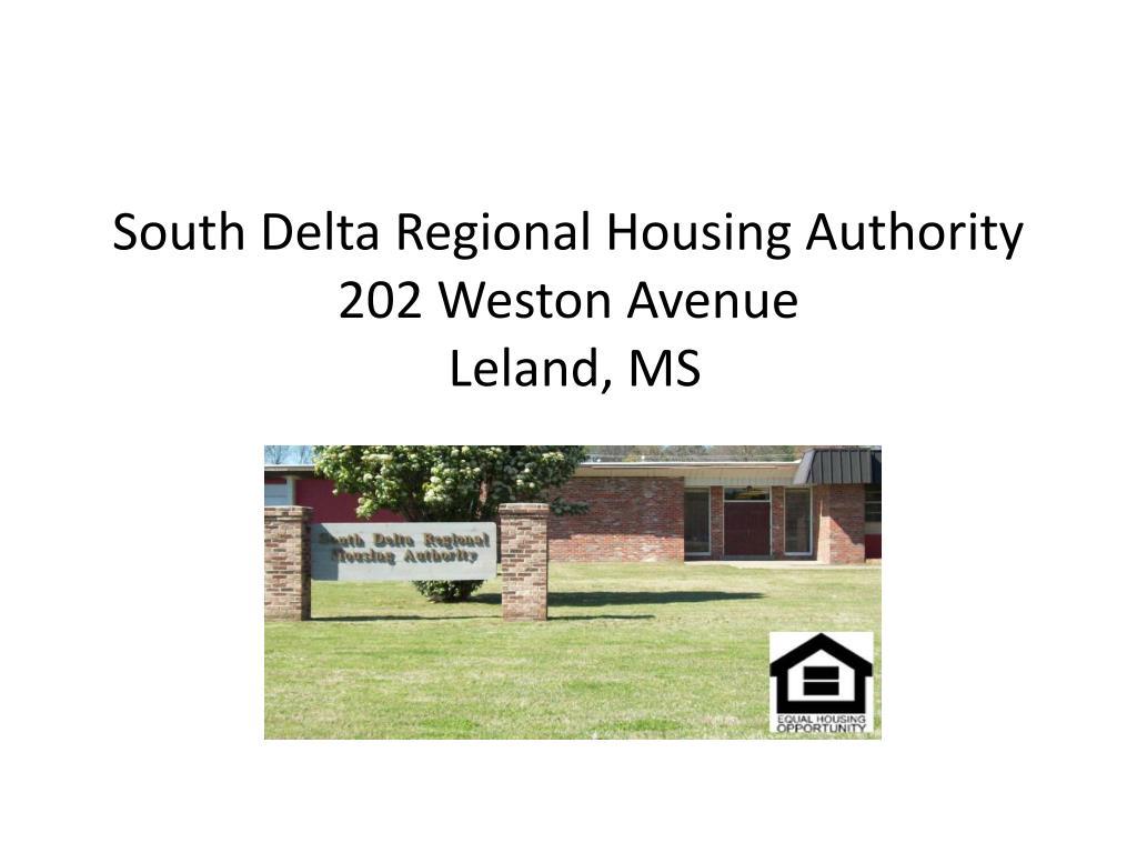 south delta regional housing authority 202 weston avenue leland ms l.