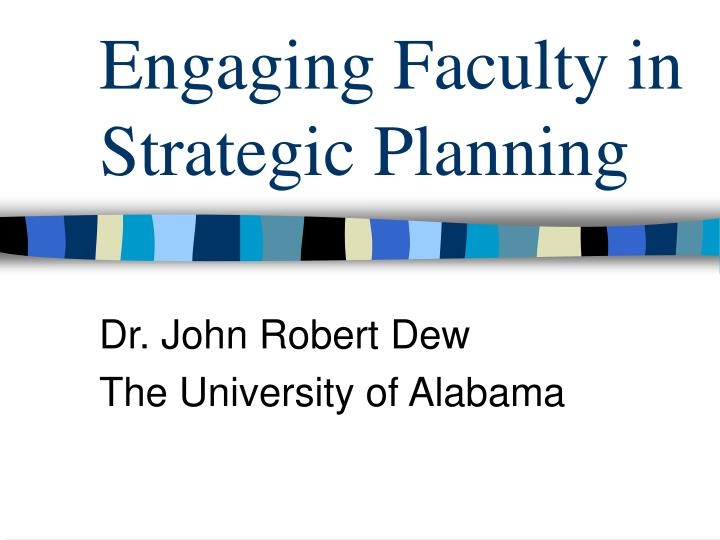 Engaging faculty in strategic planning
