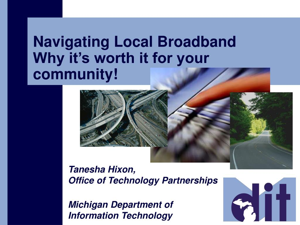 navigating local broadband why it s worth it for your community l.