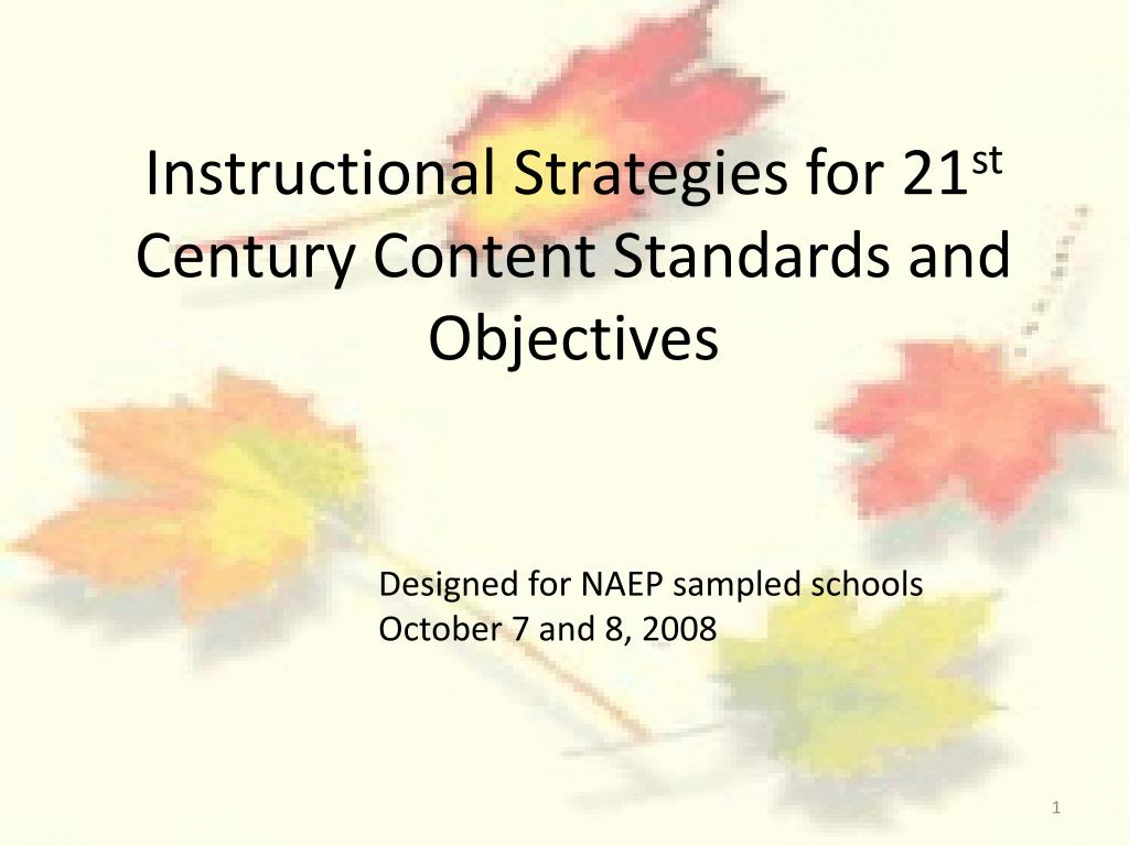 instructional strategies for 21 st century content standards and objectives l.