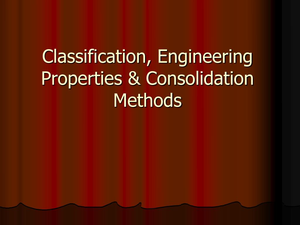 classification engineering properties consolidation methods l.