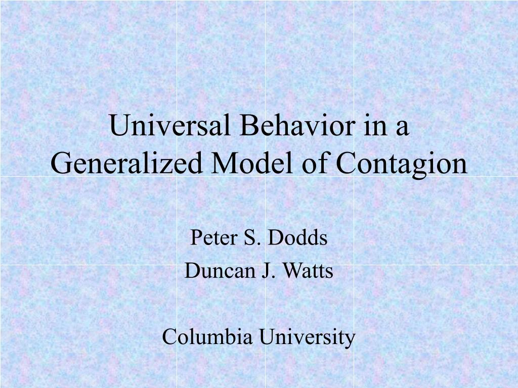 universal behavior in a generalized model of contagion l.