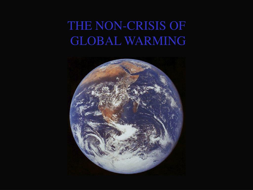 the non crisis of global warming l.