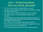 unit 1 performing music how you will be assessed