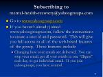 subscribing to mental health recovery@yahoogroups com