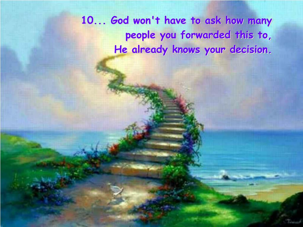 10... God won't have to ask how many