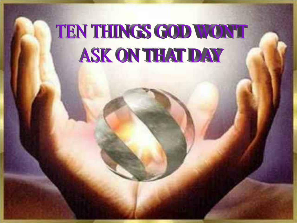 TEN THINGS GOD WON'T