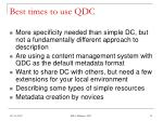best times to use qdc