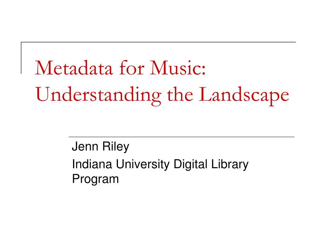 metadata for music understanding the landscape l.