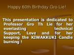 happy 60th birthday gro lie