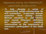 objectives met by the kiwakkuki grassroots groups contd23