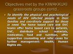 objectives met by the kiwakkuki grassroots groups contd24