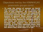 objectives met by the kiwakkuki grassroots groups contd26
