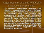 objectives met by the kiwakkuki grassroots groups contd27