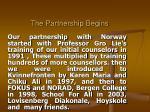 the partnership begins