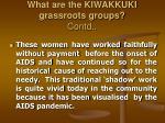 what are the kiwakkuki grassroots groups contd11