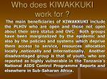 who does kiwakkuki work for