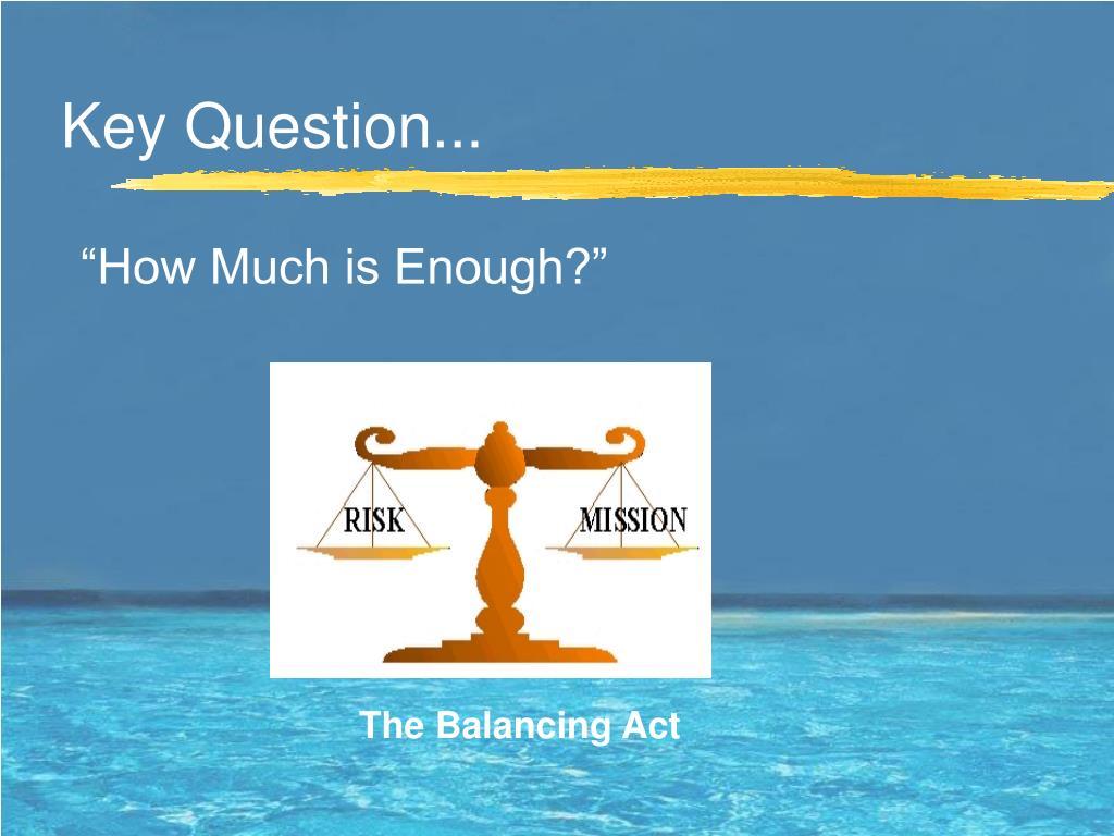 Key Question...