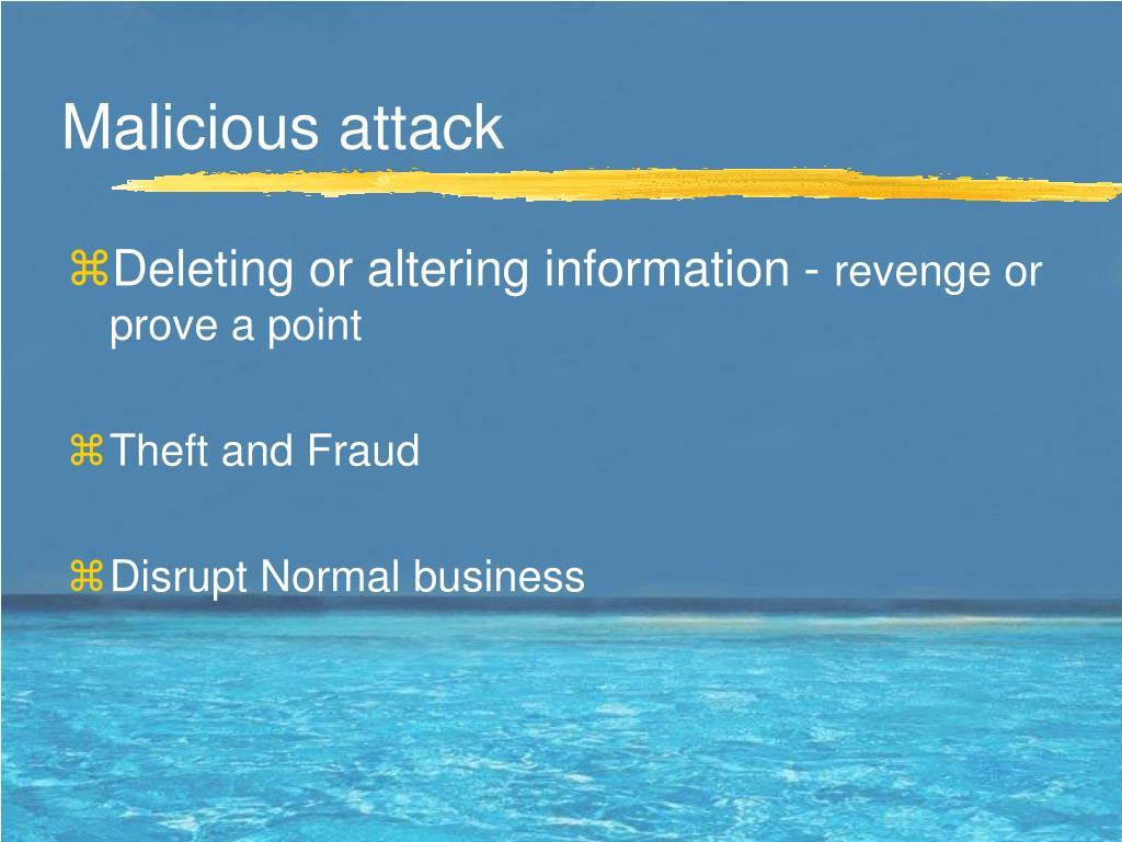 Malicious attack