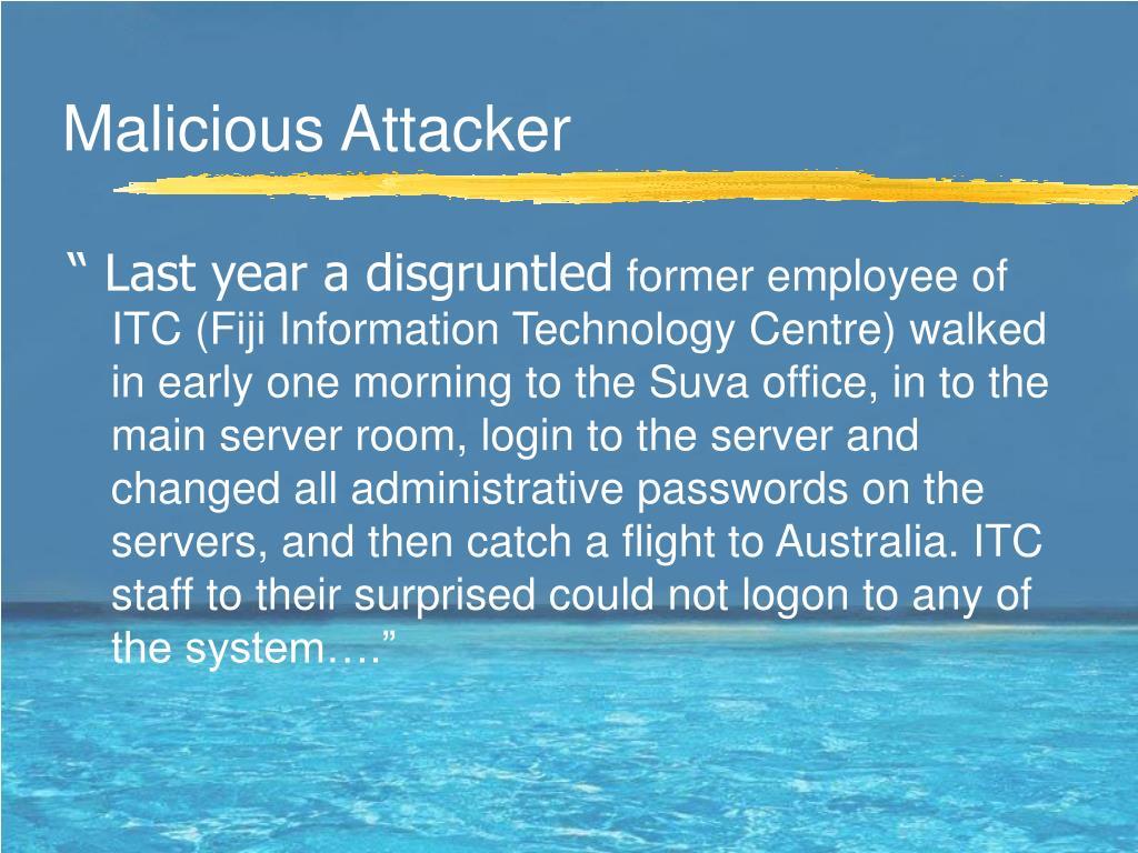 Malicious Attacker