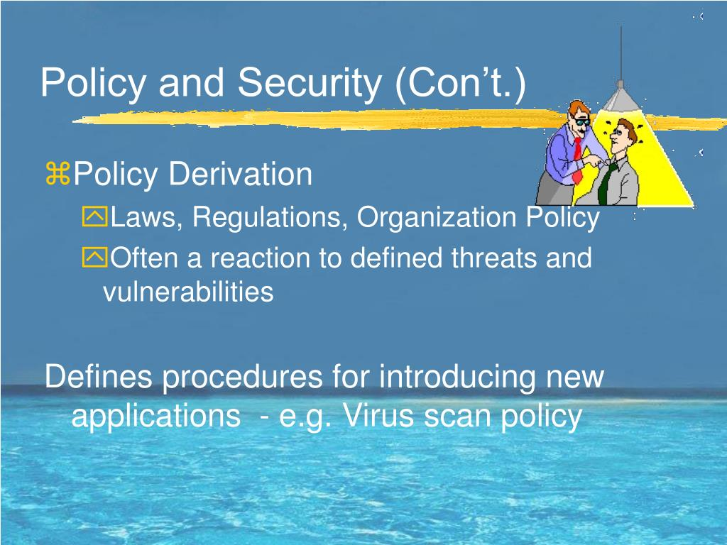 Policy and Security (Con't.)