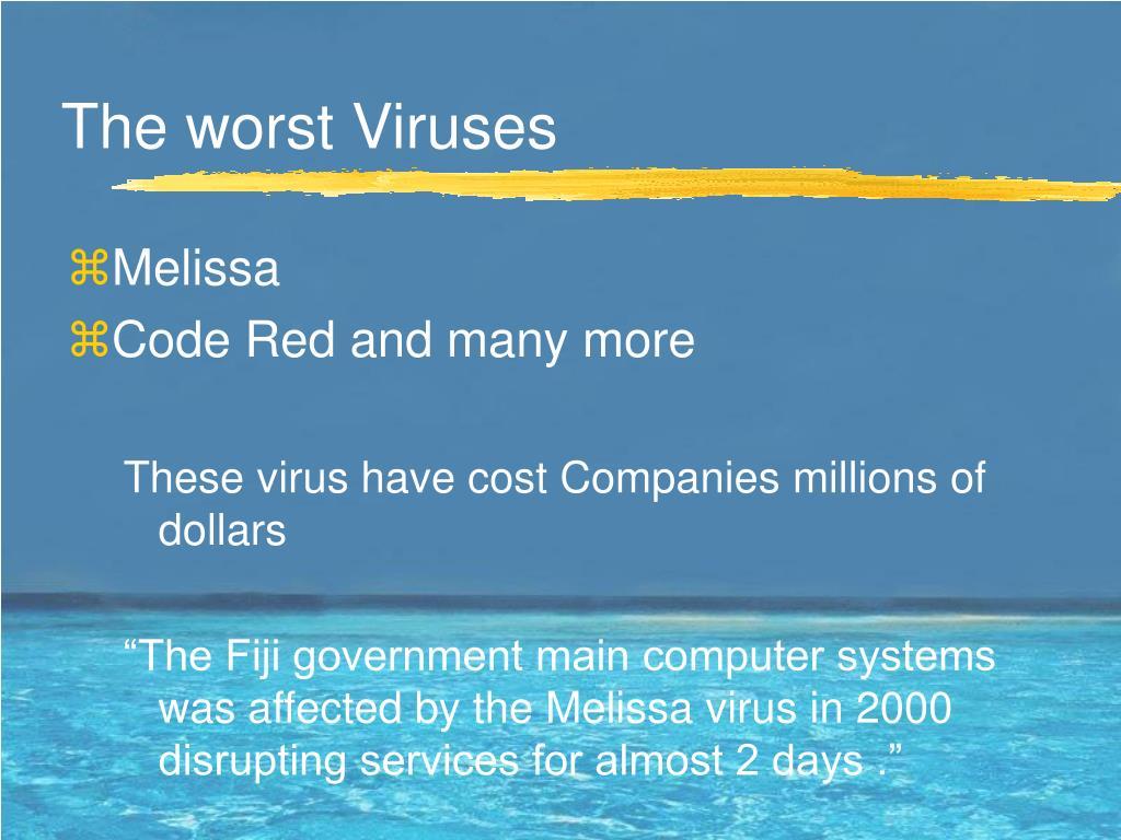 The worst Viruses