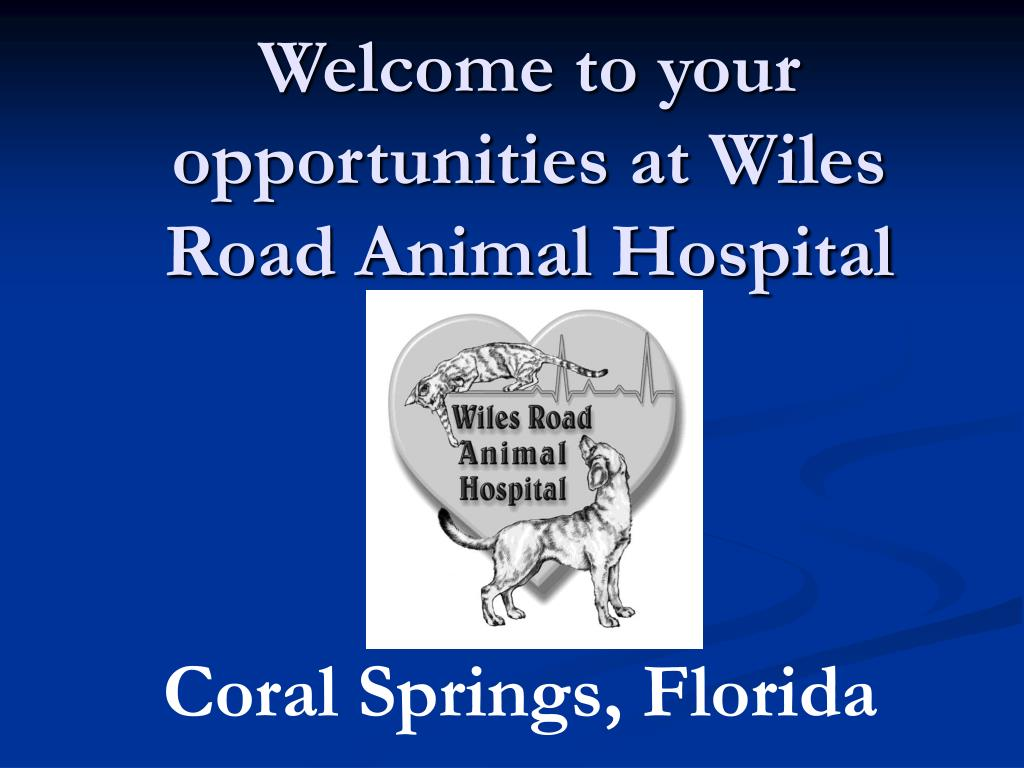 welcome to your opportunities at wiles road animal hospital l.