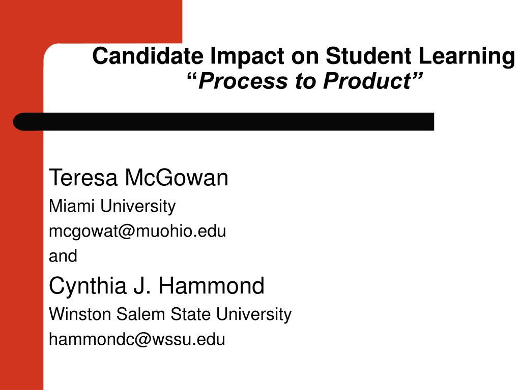 candidate impact on student learning process to product l.