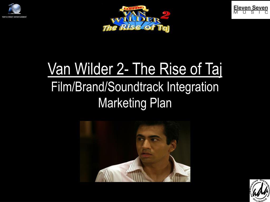 van wilder 2 the rise of taj film brand soundtrack integration marketing plan l.