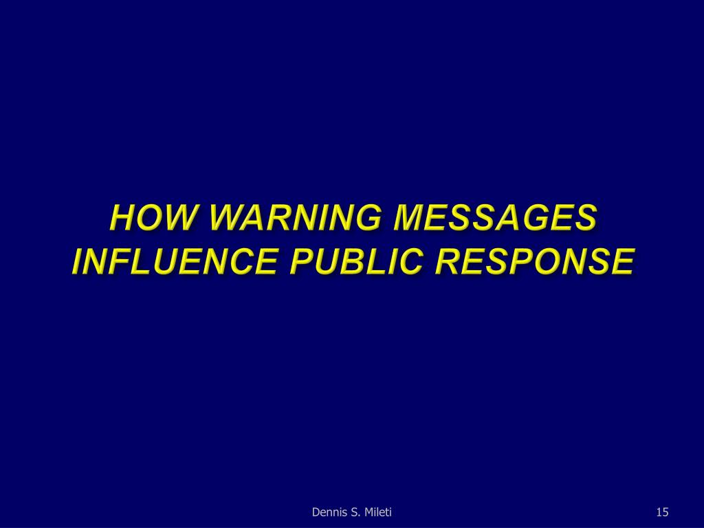 HOW WARNING MESSAGES INFLUENCE PUBLIC RESPONSE