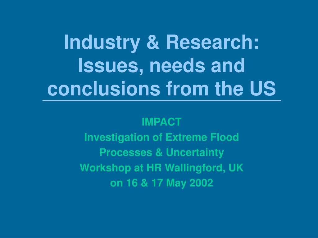 industry research issues needs and conclusions from the us l.