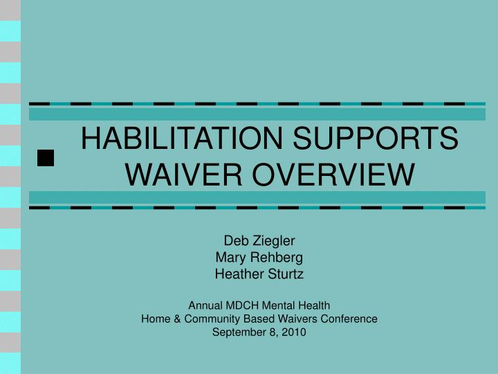 habilitation supports waiver overview n.
