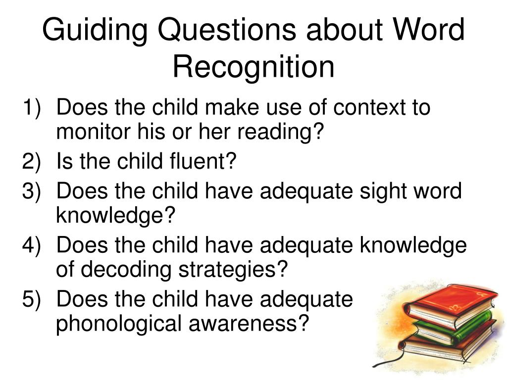 Guiding Questions about Word Recognition