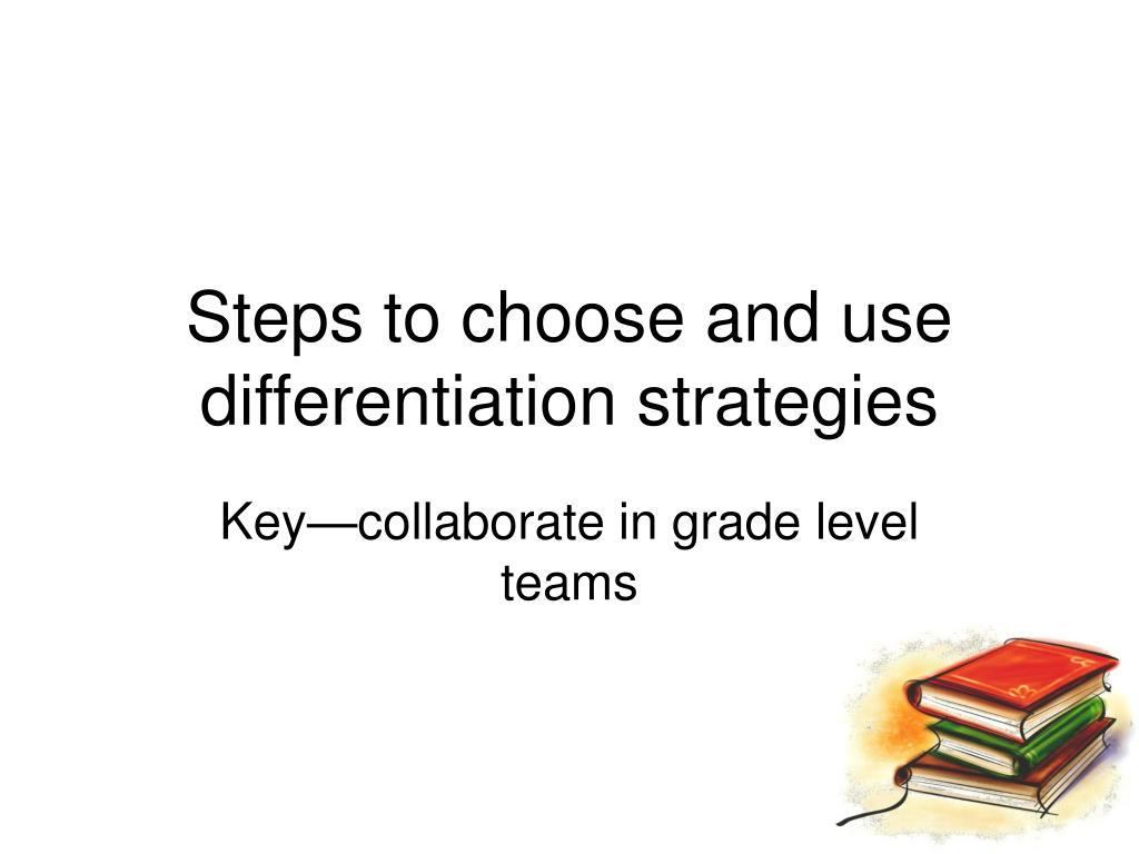 Steps to choose and use differentiation strategies