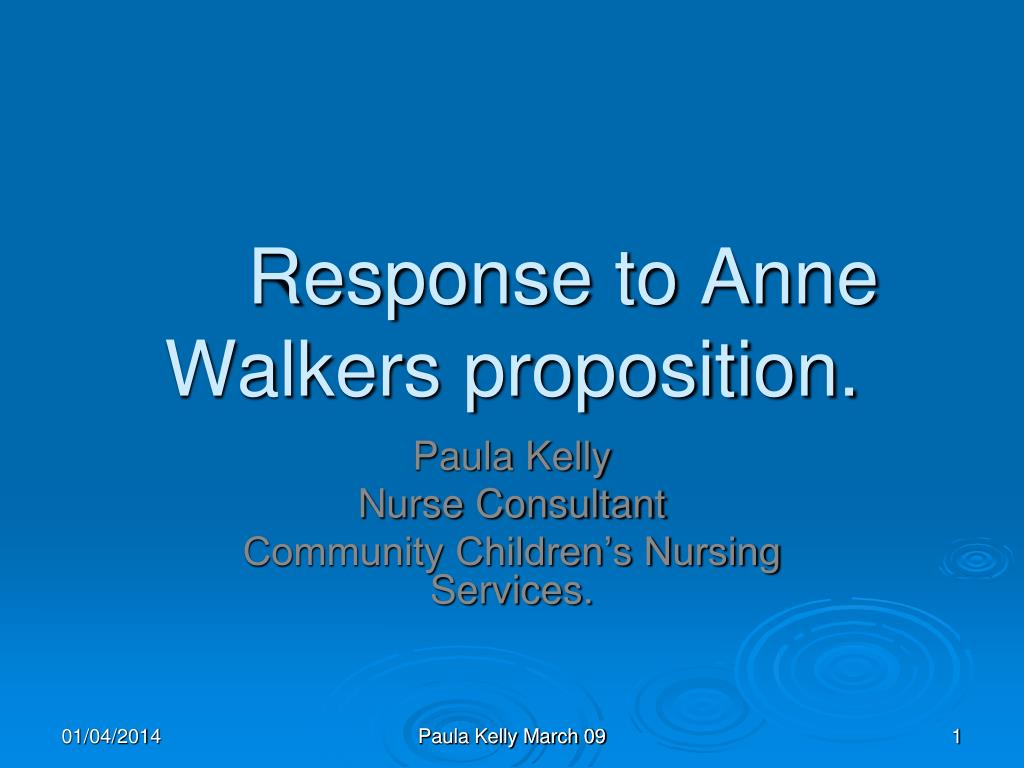 response to anne walkers proposition l.