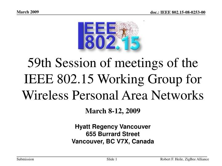 59th session of meetings of the ieee 802 15 working group for wireless personal area networks n.